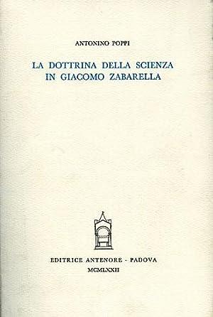 La dottrina della scienza in Giacomo Zabarella.: Poppi,Antonino.
