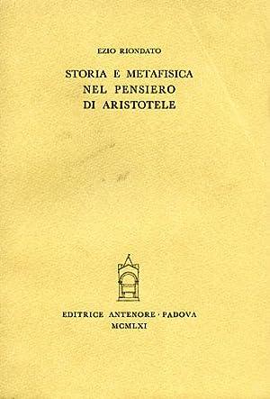 Storia e metafisica nel pensiero di Aristotele.: Riondato,Ezio.