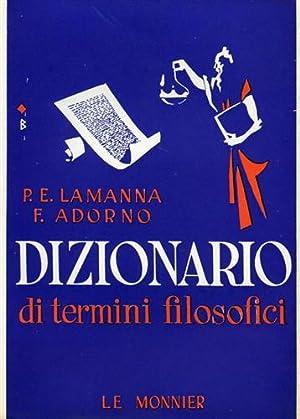 Dizionario di termini filosofici.: Lamanna,E.Paolo. Adorno,Francesco.