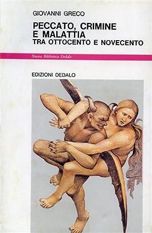 Peccato, crimine e malattia tra Ottocento e Novecento.: Greco,Giovanni.