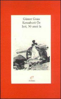 Ieri, 50 anni fa.: Grass,Gunter. Kenzaburo Oe.
