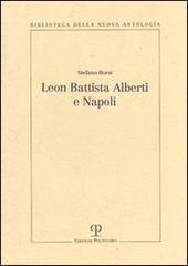 Leon Battista Alberti e Napoli. Il volume si propone di colmar: Borsi,Stefano.
