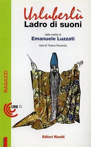Urluberlù ladro di suoni.: Ferrando,Tiziana.