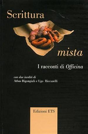 Scrittura mista. I racconti di Officina.: Giannini,I. Di Natale,I. Rinaldi,M. Faita G.F. e altri.