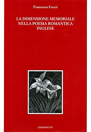 La dimensione memoriale nella poesia romantica inglese.: Gozzi,Francesco.