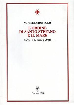 L'Ordine di Santo Stefano e il mare.: Atti del Convegno: