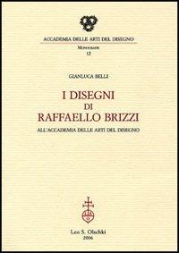 I disegni di Raffaello Brizzi all'Accademia delle: Belli,Gianluca.