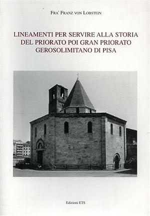 Lineamenti per servire alla storia del Priorato poi Gran Priorato Gerosolimitano di Pisa.: Lobstein...