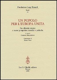 Un popolo per l'Europa unita. Fra dibattito storico e nuove prospettive teoriche e politiche.: ...