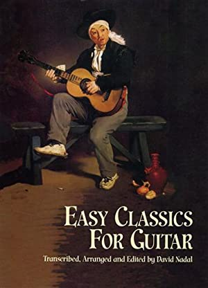 Easy Classics for Guitar.: Nadal,David. (Transcribed, Arranged and Edited by).