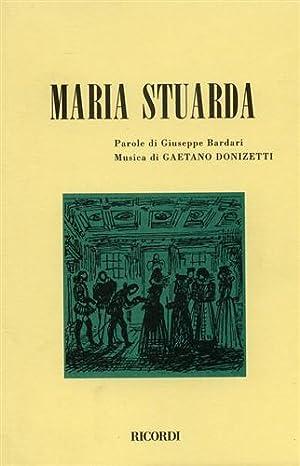 Maria Stuarda.: Bardari,Giuseppe. (Libretto di).