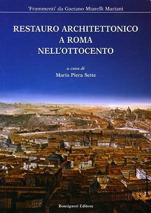 Restauro architettonico a Roma nell'Ottocento.: Sette,Maria Piera (a cura di).