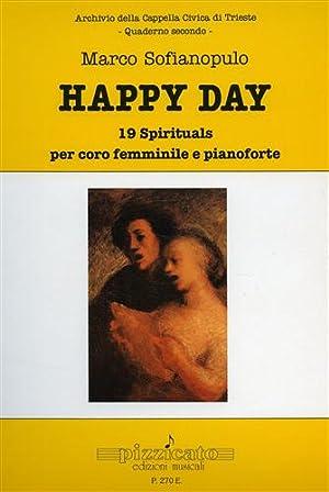 Happy day. 19 spirituals per coro femminile e pianoforte.: Sofianopulo,Marco.