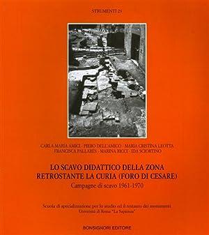Lo scavo didattico della zona retrostante la Curia (Foro di Cesare). Campagna di scavo 1961-1970.: ...
