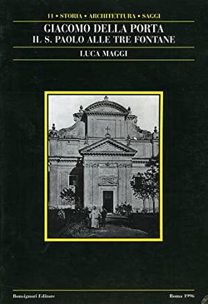 Giacomo Della Porta: il S.Paolo alle Tre Fontane.: Maggi,Luca.