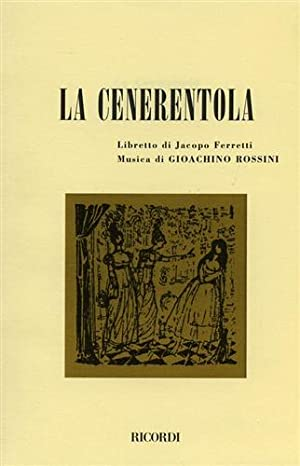 La Cenerentola.: Ferretti,Jacopo.(Libretto di).