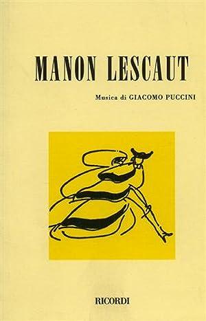 Manon Lescaut. Dramma lirico in quattro atti.: Oliva,Domenico. Ricordi,G. Illica,Luigi. Praga,Marco...