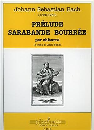 Prélude et sarabande bourrée.: Bach,Johann Sebastian (1865-1750).