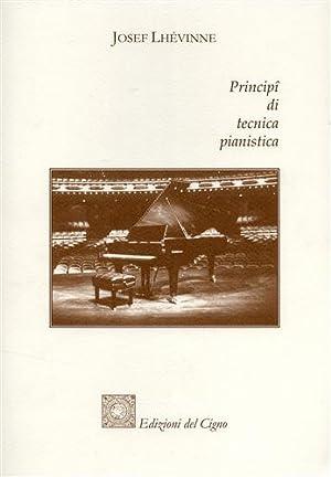 Principî di tecnica pianistica.: Lhévinne,Josef.