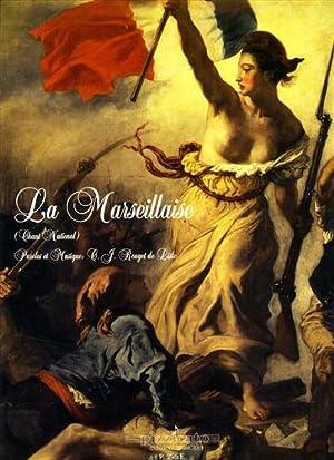 La Marseillaise (chant national). Per voce e pianoforte.: Claude J. Rouget de Lisle (Paroles et ...