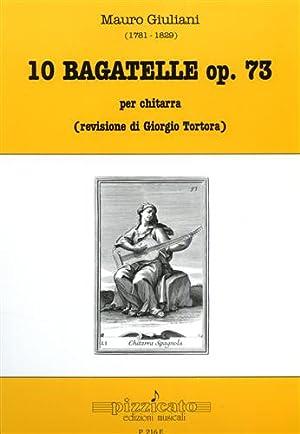 10 Bagatelle. Op.73 per chitarra.: Giuliani,Mauro (1781-1829).