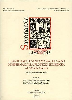 Il santuario di Santa Maria del Sasso di Bibbiena dalla protezione medicea al Savonarola. Storia, ...