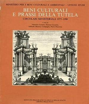 Beni Culturali e prassi della tutela. Circolari ministeriali 1975-1990.: Ministero per i Beni ...