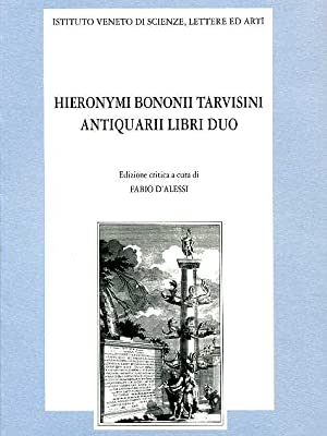Hieronymi Bononii Tarvisini Antiquarii libri duo.: Bologni,Girolamo (umanista trevigiano).