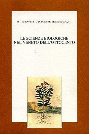 Le scienze biologiche nel Veneto dell'Ottocento.: --