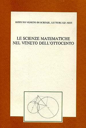 Le scienze matematiche nel Veneto dell'Ottocento.: --
