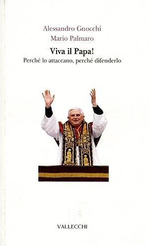 Viva il Papa! Perché lo attaccano, perché difenderlo.: Gnocchi,Alessandro. Palmaro,...