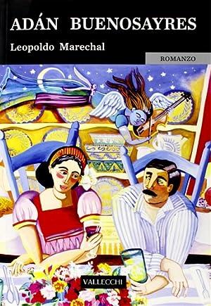 Adàn Buenosayres. (romanzo).: Marechal,Leopoldo.