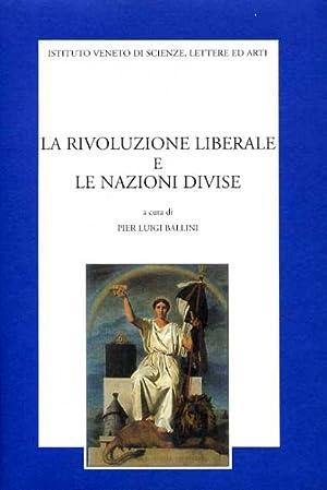 La rivoluzione liberale e le nazioni divise.: Atti del Convegno Internazionale: