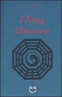 I King illustrato.: Li Yan.