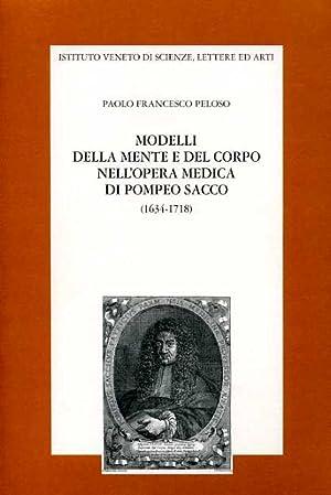 Modelli della mente e del corpo nell'opera medica di Pompeo Sacco.1634-1718.: Peloso,Paolo ...
