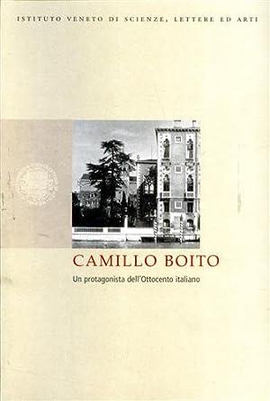 Camillo Boito. Un protagonista dell'Ottocento italiano.: Atti del Convegno