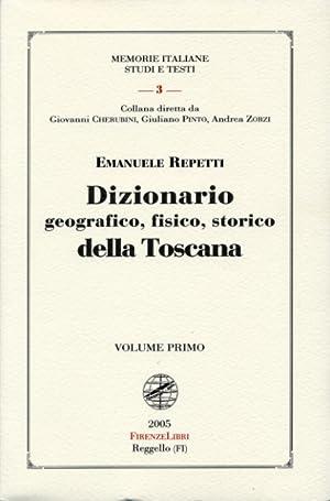 Dizionario geografico, fisico, storico della Toscana. Ristampa anastatica dell'ediz.: Repetti,...