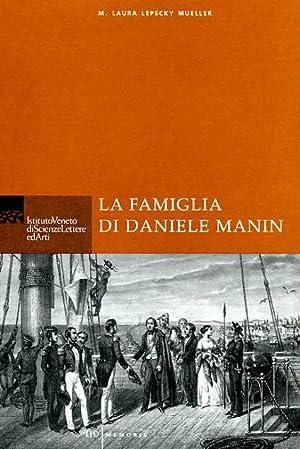 La famiglia di Daniele Manin. Il volume percorre la vicenda: Lepscky Mueller,M.Laura