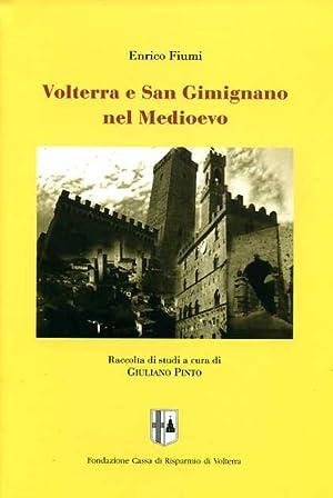 Volterra e San Gimignano nel Medioevo.: Fiumi,Enrico.