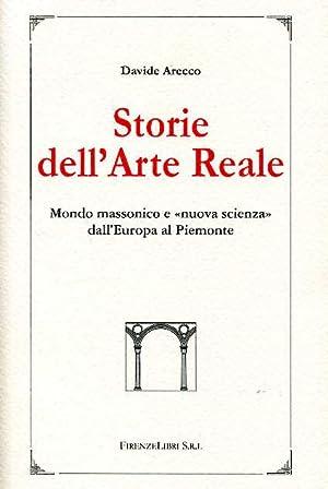 """""""Storie dell'Arte Reale. Mondo Massonico e """"nuova scienza"""" dall'Europa al ..."""
