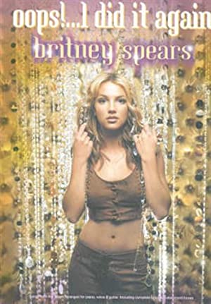 Oops!.I did it again. Britney Spears.: --