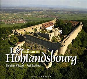 Le Chateau de Hohlandsbourg.: Wilsdorf,Christian. Aschbach,Paul.