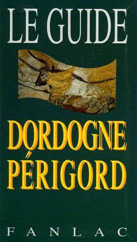Le Guide. Dordogne Périgord.: Richard,Dominique. (a cura di).