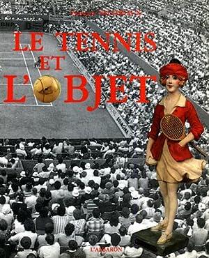 Le tennis et l'objet.: Catalogo della Mostra.