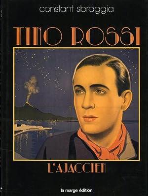 Tino Rossi, l'Ajaccien.: Sbraggia,Constant.