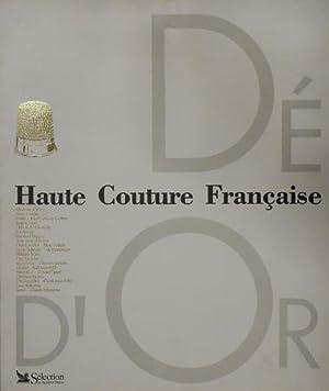 Dé D'Or. Haute Couture Francaise.: Guillen,Pierre-Yves.