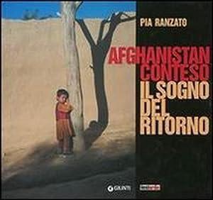 Afghanistan conteso. Il sogno del ritorno.: Ranzato,Pia.