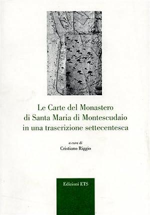 Le carte del monastero di Santa Maria di Montescudaio in una trascrizione settecentesca.: Riggio,...