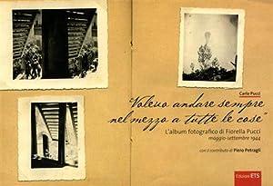 Voleva andare sempre nel mezzo a tutte le cose. L'album fotografico di Fiorella Pucci (...
