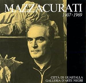 Renato Marino Mazzacurati 1907-1969. (Galliera, 1907 –: Catalogo della Mostra: